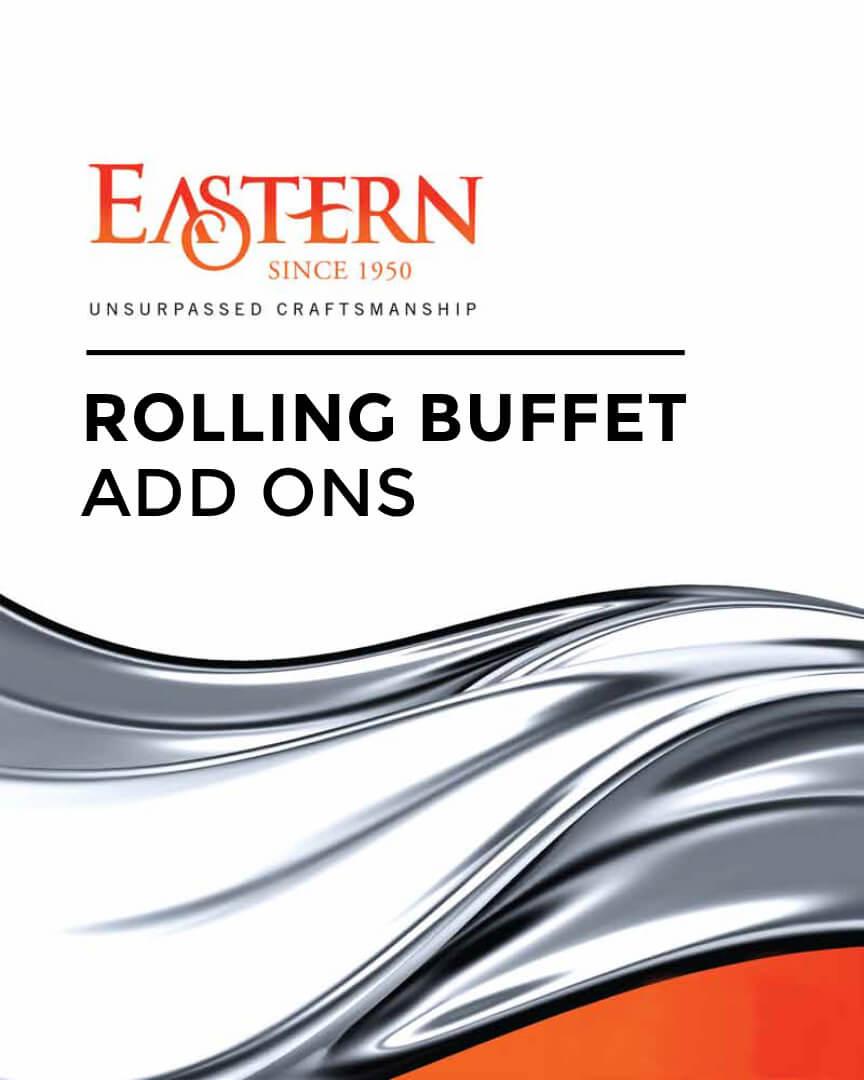 Eastern – Rolling Buffet & Add Ons